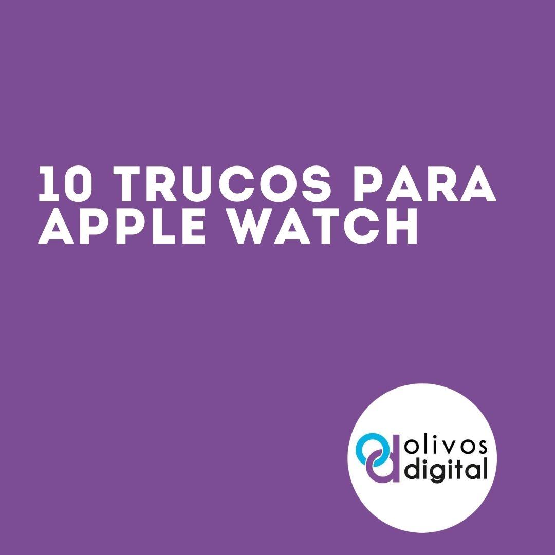 10 Trucos para Apple Watch