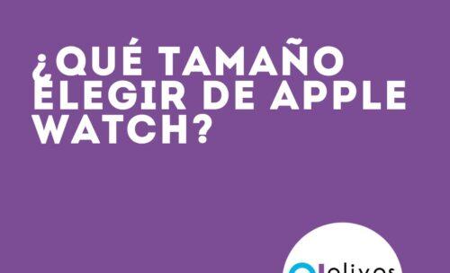¿Qué tamaño elegir de Apple Watch?